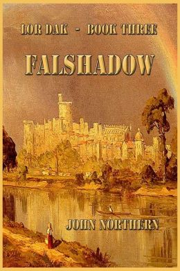 Lor Dak: Book Three - FALSHADOW