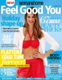 Woman & Home Feel Good You (UK) - Summer 2014