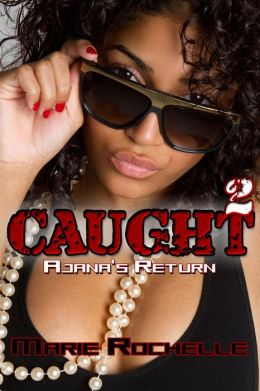 Caught 2: Ajana's Return