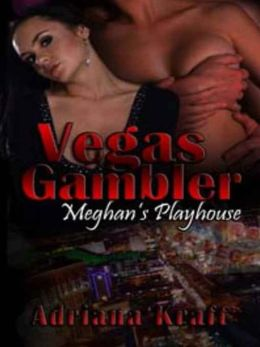 Vegas Gambler [Meghan's Playhouse Book 4]