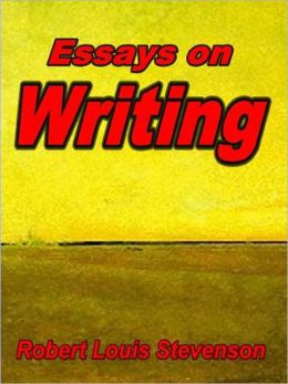 Essays on Writing: Robert Louis Stevenson's Writing Advice