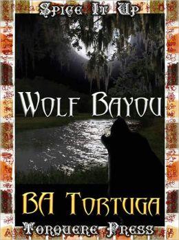 Wolf Bayou: A Menage Story