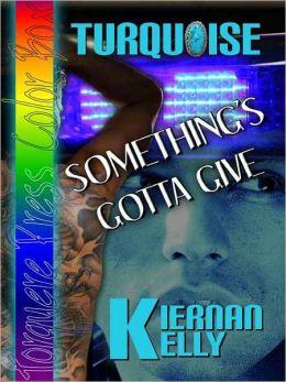 Turquoise: Something's Gotta Give