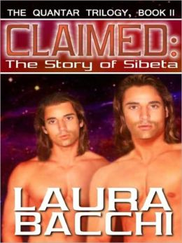 Claimed: The Story Of Sibeta [The Quantar Trilogy, Book II]