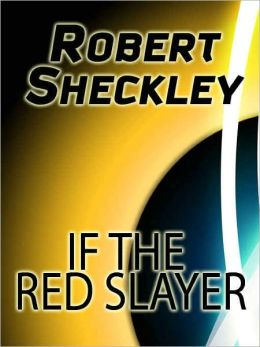 If the Red Slayer