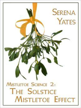 The Solstice Mistletoe Effect