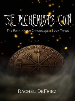 The Alchemist's Coin - [The Rath Haven Chronicles - Book Three]