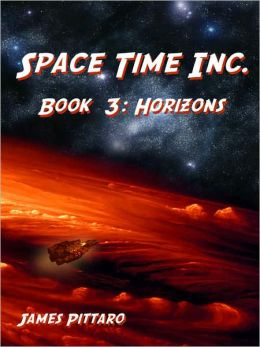 Horizons - [Book 3 of Space Time Incorporated]