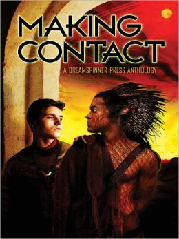 Making Contact - A Dreamspinner Press Anthology