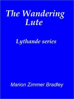 The Wandering Lute [Lythande series]