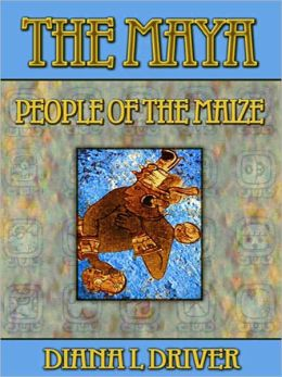 The Maya - People of the Maize