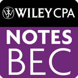 BEC Notes - Wiley CPA Exam Bus Env & Concepts