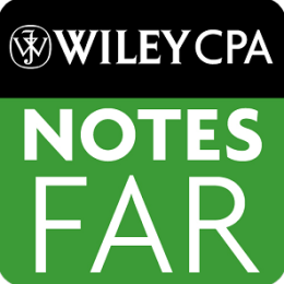 FAR Notes - Wiley CPA Exam Financial Acct and Rept