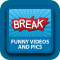 Funny Videos and Pics by Break