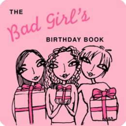 The Bad Girl's Birthday Book