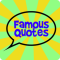 Famous Quotes - ON SALE!