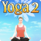 Yoga 2 - Exercises For Health, Fitness and Relaxation With A Home Workout Trainer