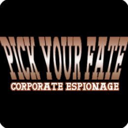 Pick Your Fate: Corporate Espionage