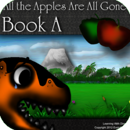 All the Apples Are All Gone-Book A (Learning With Dinos-Kids Dinosaur Reading Series)