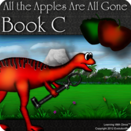 Childrens Book-All the Apples Are All Gone-Book C (Learning With Dinos-Kids Dinosaur Reading Series)