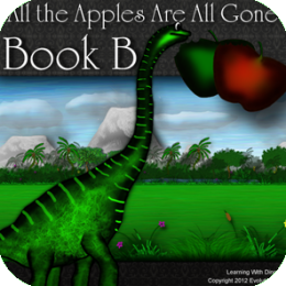 All the Apples Are All Gone - Book B (Kids Dinosaur Reading Series) Childrens Books
