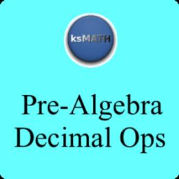 Pre-Algebra - Decimal Ops