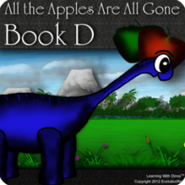 All the Apples Are All Gone - Book D (Kids Dinosaur Reading Series) HD Devices Only