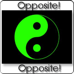 Opposite!