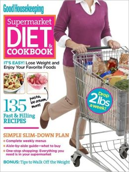 Good Housekeeping Supermarket Diet & Cookbook