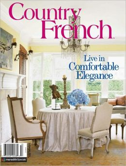 Country french fall and winter 2011 by meredith for French country cottage magazine