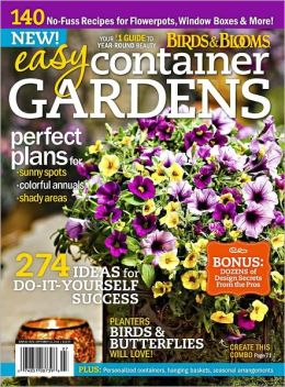 Birds and Blooms Easy Container Gardens