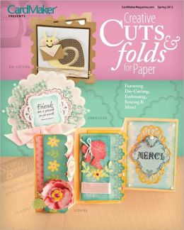 Creative Cuts and Folds for Paper Spring 2012