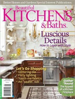 Beautiful Kitchens and Baths - Spring 2012