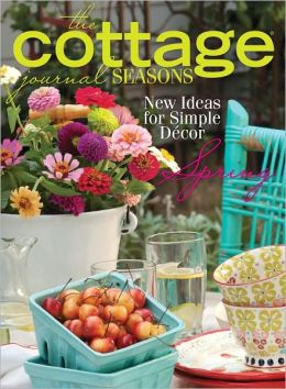 The Cottage Journal Seasons - Spring 2012