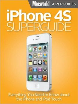 Macworld's iPhone 4S Superguide 2012