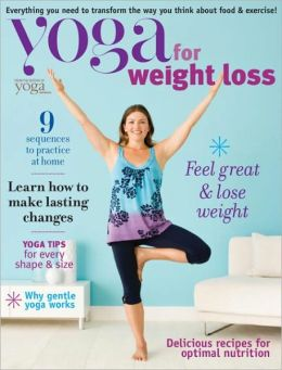 Yoga Journal's Yoga for Weight Loss 2012