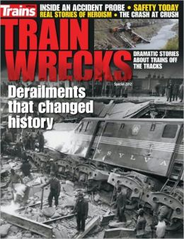 Trains Magazine's Train Wrecks 2012