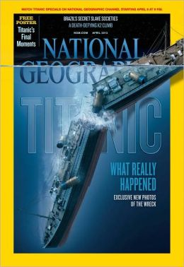 National Geographic's Titanic Issue 2012