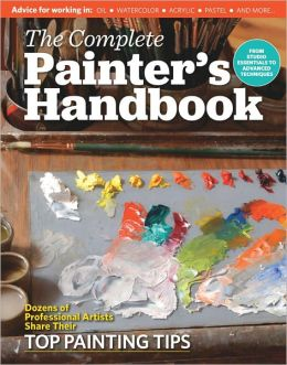 American Artist's The Complete Painter's Handbook: From Studio Essentials to Advanced Artistic Techniques