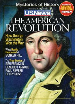 U.S. News and World Report's Mysteries of History: The American Revolution