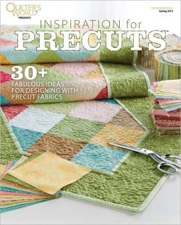 Quilter's World's Inspiration for PreCuts - Spring 2012