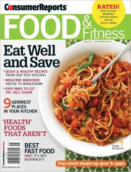 Consumer Reports' Food and Fitness - March 2012