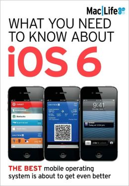 MacLife's What You Need to Know about iOS 6