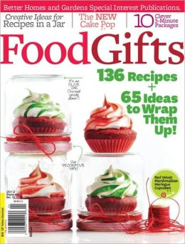Better Homes and Gardens' Food Gifts 2012