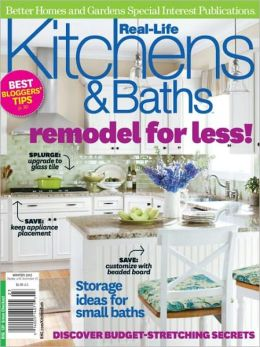 Better Homes and Gardens' Real-Life Kitchens and Baths - Winter 2012