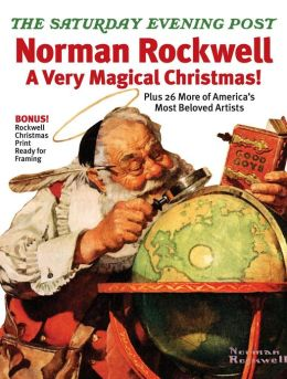 The Saturday Evening Post's Norman Rockwell A Very Magical Christmas! 2012