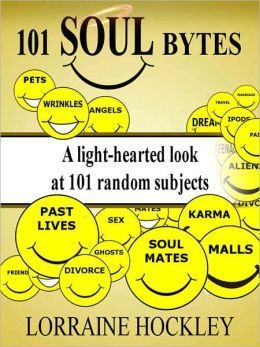 101 Soul Bytes: A Lighthearted Look at 101 Random Subjects