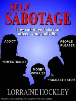 Self-Sabotage: How Sabotage Behavior Affects Your Daily Life