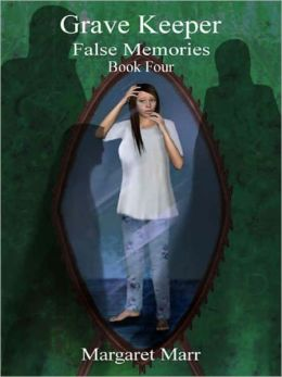 Grave Keeper: False Memories [Book 4]
