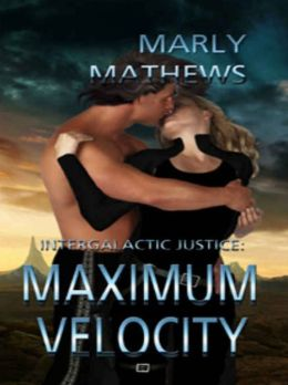 Intergalactic Justice Book II: Maximum Velocity